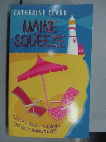 【書寶二手書T4/原文小說_LNR】Maine Squeeze_Catherine Clark