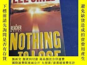 二手書博民逛書店Nothing罕見to Lose 沒什麼可失去的( 英語原版書