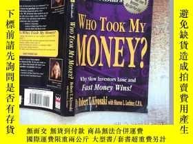 二手書博民逛書店Rich罕見Dad s Who Took My Money?:Why Slow Investors Lose an