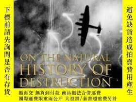 二手書博民逛書店On罕見The Natural History Of Destruction-論自然破壞史Y436638 W.