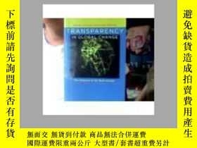 二手書博民逛書店Transparency罕見in Global Change: The Vanguard of the Open