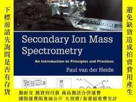 二手書博民逛書店Secondary罕見Ion Mass Spectrometry: An Introduction to Prin