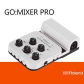 【非凡樂器】Roland【GO:MIXER PRO】混音器/手機直播/電腦直播/音樂人愛用/公司貨保固