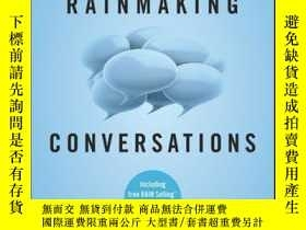 二手書博民逛書店Rainmaking罕見Conversations: Influence, Persuade, and Sell