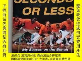 二手書博民逛書店:07罕見Seconds or Less——My Season on the Bench with the Run