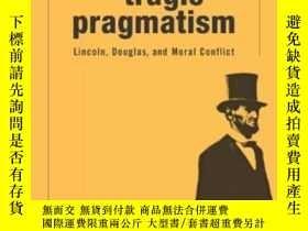 二手書博民逛書店Lincoln s罕見Tragic PragmatismY256260 John Burt Belknap P