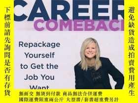 二手書博民逛書店Career罕見Comeback: Repackage Yourself to Get the Job You W