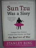 【書寶二手書T6/原文書_GEN】Sun Tzu Was A Sissy_Stanley Bing