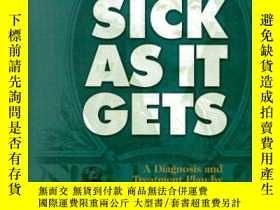二手書博民逛書店As罕見Sick As It Gets: The Shockin