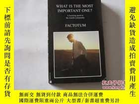 二手書博民逛書店WHAT罕見IS THE MOST IMPORTANT ONE? 【392】Y10970 FACTOTUM
