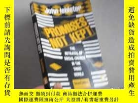 二手書博民逛書店PROMISES罕見NOT KEPT: The Betrayal of Social Change in the