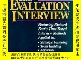 二手書博民逛書店The罕見Evaluation InterviewY255562