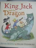 【書寶二手書T8/少年童書_ZFO】King Jack and the Dragon_Bently, Peter/ Ox