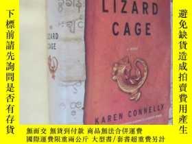 二手書博民逛書店英文原版罕見The Lizard Cage by Karen Connelly 精裝 大毛邊本Y7215 Ka