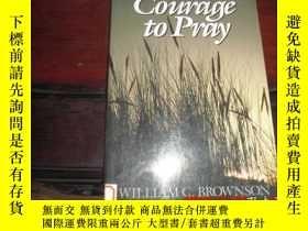 二手書博民逛書店COURAGE罕見TO PRAYY25524 出版1989