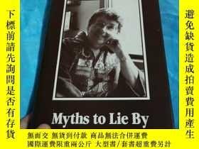 二手書博民逛書店Myths罕見to Lie By 英文原版,精裝Y182970