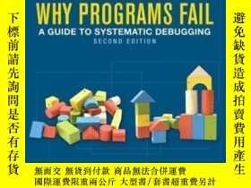 二手書博民逛書店Why罕見Programs Fail, Second EditionY364682 Andreas Zelle