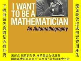 二手書博民逛書店I罕見Want To Be A MathematicianY256260 P.r. Halmos Spring