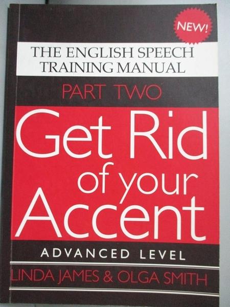 【書寶二手書T6/語言學習_GLO】Get rid of your accent : the English pronu