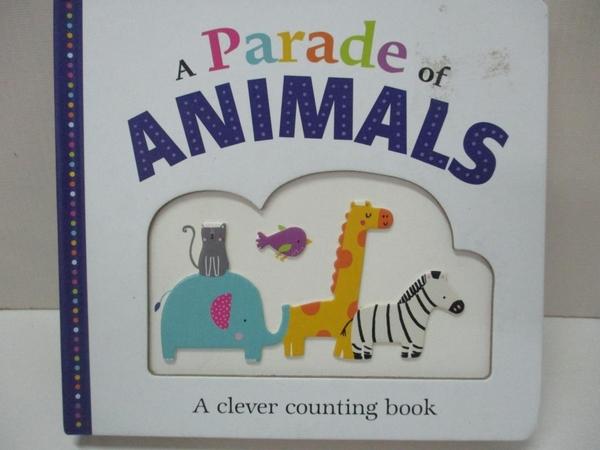 【書寶二手書T1/少年童書_ELB】A Parade of Animals: A Clever Counting Book_Jennings