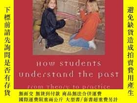 二手書博民逛書店How罕見Students Understand The Past: From Theory To Practic