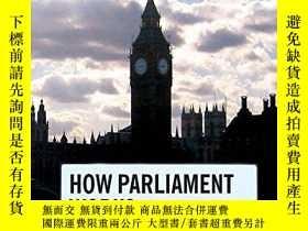 二手書博民逛書店How罕見Parliament WorksY256260 Robert Rogers Longman 出版2