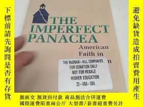 二手書博民逛書店The罕見Imperfect Panacea:American Faith in EducationY1971
