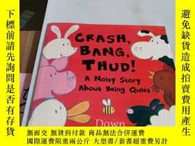 二手書博民逛書店CRASH,罕見BANG, THUD! A Noisy Story About Being QuietY246