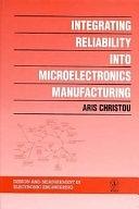 二手書博民逛書店《Integrating Reliability Into Microelectronics Manufacturing》 R2Y ISBN:0471944076