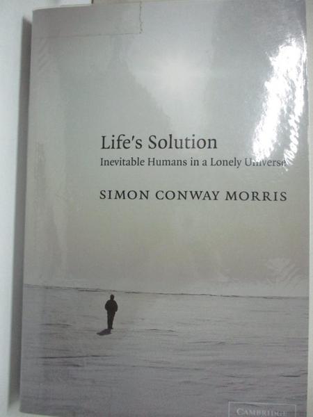 【書寶二手書T3/歷史_KE1】Life's Solution: Inevitable Humans In A Lonely Universe_Morris, Simon Conway