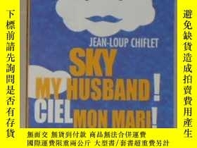 二手書博民逛書店英法原版罕見Sky My Husband   Ciel Mon