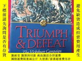二手書博民逛書店TRIUMPH&DEFEAT罕見The Vicksburg Ca