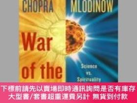 二手書博民逛書店War罕見of the Worldviews: Science Vs. Spirituality-世界觀之戰:科學
