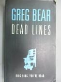 【書寶二手書T3/原文小說_LLK】Dead Lines_Bear, Greg
