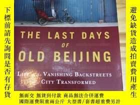 二手書博民逛書店The罕見Last Days of Old Beijing: Life in the Vanishing Back