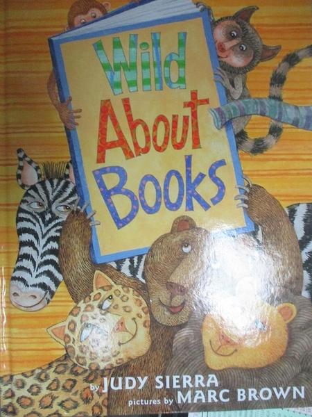 【書寶二手書T1/原文小說_YEE】Wild About Books_Sierra, Judy/ Brown, Marc Tolon (ILT)