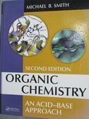 【書寶 書T7 /大學理工醫_YGC 】Organic Chemistry An Acid base Approach_
