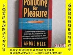 二手書博民逛書店Polluting罕見for PleasureY25473 an