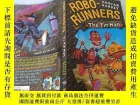 二手書博民逛書店Robo—Runners罕見The Tin Man:機器人跑錫人Y200392