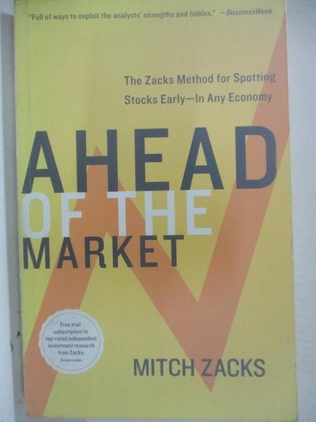 【書寶二手書T1/大學商學_B5T】Ahead of the Market: The Zacks Method for Spotting…