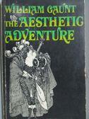 【書寶二手書T5/原文小說_LPQ】The Aesthetic Adventure_William Gaunt