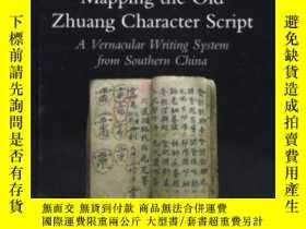 二手書博民逛書店Mapping罕見The Old Zhuang Character ScriptY256260 David H