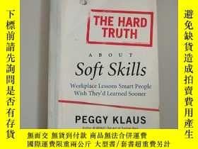 二手書博民逛書店The罕見Hard Truth about Soft Skills: Workplace Lessons Smar