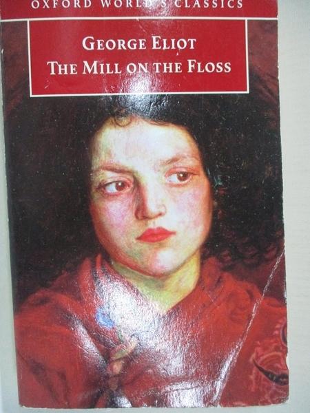 【書寶二手書T9/原文小說_H6M】The Mill on the Floss_Eliot, George/ Haight, Gordon S. (EDT)/ Birch, Dinah (INT)