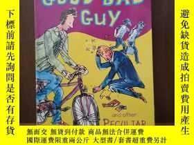 二手書博民逛書店The罕見Good Bad Guy and Other Pecu