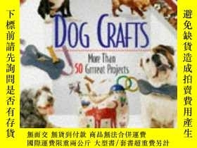 二手書博民逛書店Dog罕見Crafts: More Than 50 Grrreat Projects-狗工藝品:50多個Grrre
