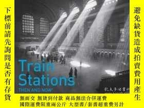 二手書博民逛書店Train罕見Stations Then and NowY346