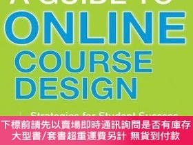 二手書博民逛書店預訂A罕見Guide To Online Course Design: Strategies For Studen