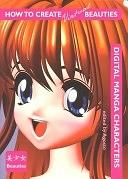 二手書博民逛書店《How to Create Virtual Beauties: Digital Manga Characters》 R2Y ISBN:0060567716