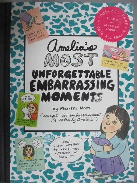 【書寶二手書T7/原文小說_MIZ】Amelia's Most Unforgettable Embarrassing Moments_Moss, Marissa